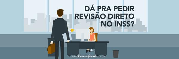 Dá pra pedir Revisão direto no INSS? #RapidinhasPrevidenciárias