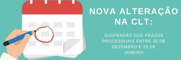 Mais uma alteração na CLT: suspensão de prazos processuais