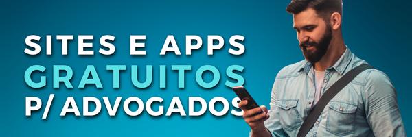 4 sites e apps GRATUITOS para facilitar sua advocacia