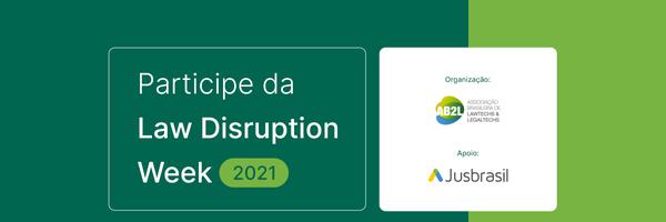Não perca a Law Disruption Week: de 17 a 19 de agosto