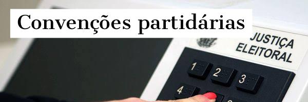 Inicia hoje (31/08) o prazo para realização das convenções partidárias