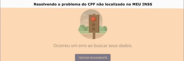 """Erro no Meu Inss: """"O CPF informado não foi localizado na base de dados"""" - modelo de Mandado de Segurança para corrigir"""