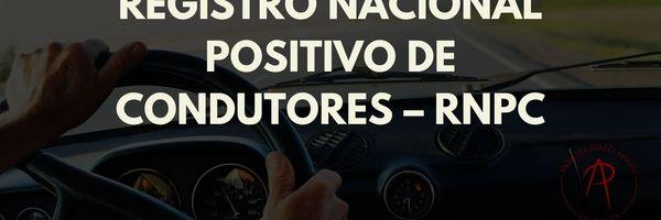 Registro Nacional Positivo de Condutores - RNPC