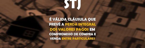STJ – É válida cláusula que prevê a perda integral dos valores pagos em compromisso de compra e venda entre particulares.