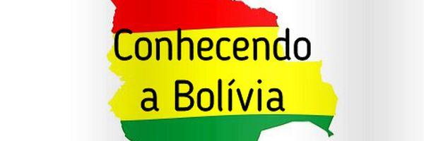 Conhecendo a Bolívia