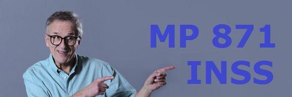 Pente Fino do INSS e a MP Nº 871 de 18/01/19. Quais as principais mudanças do Auxilio doença, Aposentadoria por Invalidez