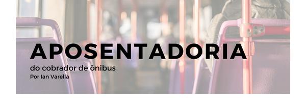 Quais são as regras de aposentadoria para o cobrador de ônibus?
