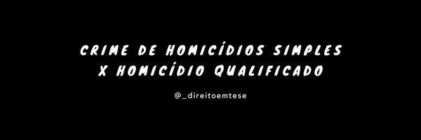Diferença entre homicídio simples e homicídio qualificado