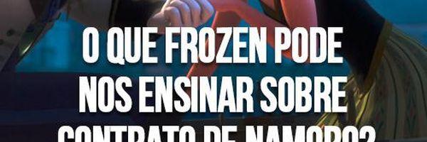 O que a Frozen pode nos ensinar sobre o Contrato de Namoro