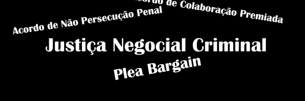 Viva a justiça negocial criminal!