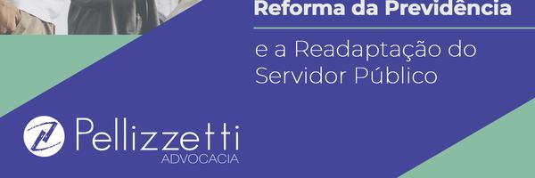 A Reforma da Previdência e a Readaptação do Servidor Público