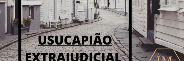 Usucapião extrajudicial sob o viés da morosidade do judiciário brasileiro.
