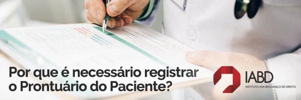 Por que é necessário registrar o Prontuário do Paciente?