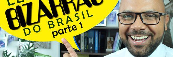 Leis bizarras do Brasil #Parte 01
