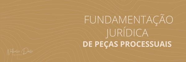 Como fazer uma boa Fundamentação Jurídica? (#2)