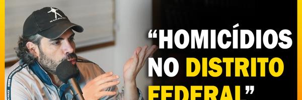 Distrito Federal tem menor índice de Homicídios do Brasil