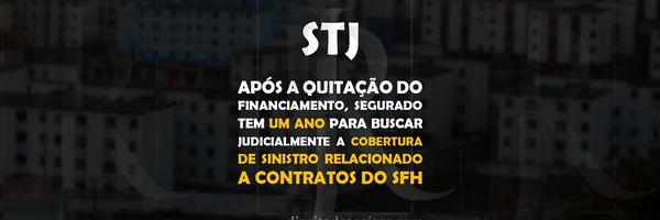 STJ – Após a quitação do financiamento, segurado tem um ano para buscar judicialmente a cobertura de sinistro relacionado a contratos do SFH.