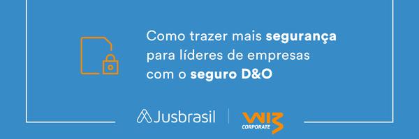 Como trazer mais segurança para líderes de empresas com o seguro D&O