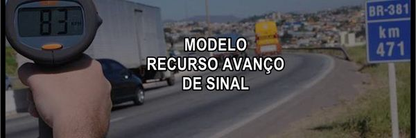 [Modelo] Recurso multa de trânsito por avanço de sinal vermelho