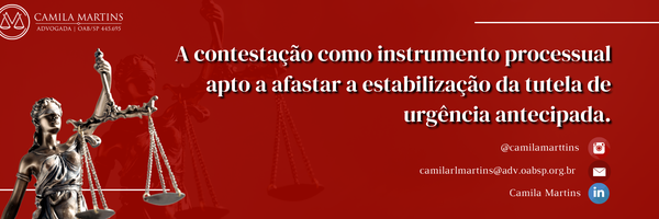 A contestação como instrumento processual apto a afastar a estabilização da tutela de urgência antecipada