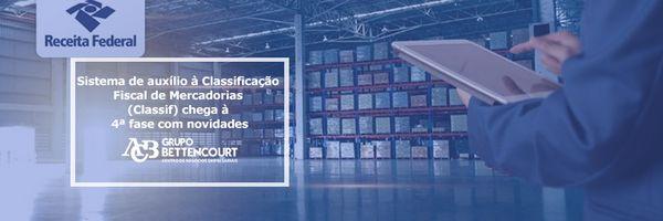 Sistema de auxílio à Classificação Fiscal de Mercadorias (Classif) chega à 4ª fase com novidades