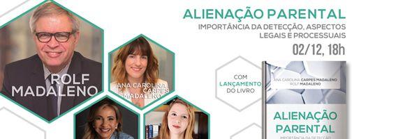 LIVE: Alienação Parental - Importância da Detecção, Aspectos Legais e Processuais