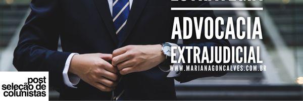 Estratégia para uma advocacia extrajudicial de sucesso