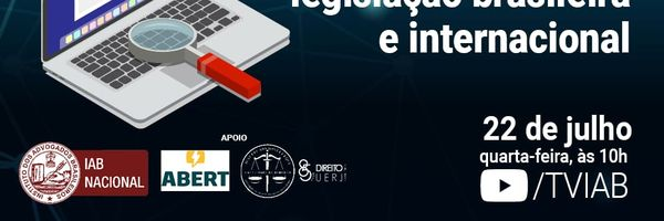Webinar no IAB discute a legislação brasileira e internacional sobre fake news