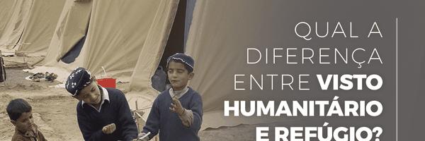 Qual a diferença de visto humanitário e refúgio?