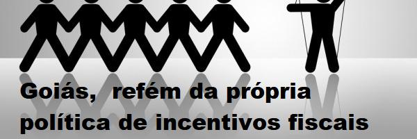 Goiás, refém da própria política de incentivos fiscais