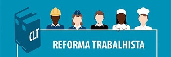 12 pontos da CLT alterados pela Reforma Trabalhista