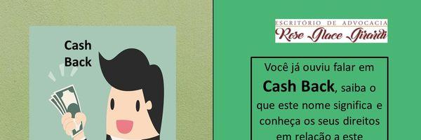 Você já ouviu falar em Cashback? Saiba o que este nome significa e conheça os seus direitos sobre o assunto