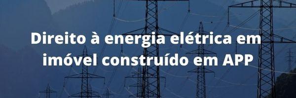 Fornecimento de energia em área de APP