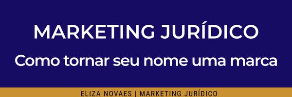 Marketing Jurídico: como tornar seu nome uma marca