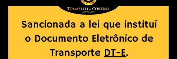Sancionada a lei que institui o Documento Eletrônico de Transporte DT-E.