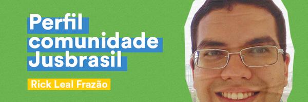 Advogado e líder nato: conheça Rick Leal Frazão, autor no Jusbrasil
