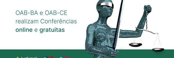 Participe das Conferências Estaduais da Advocacia Baiana e Cearense
