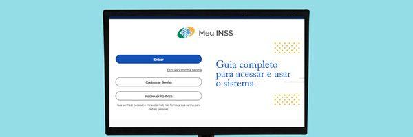 Meu INSS: aprenda a acessar e usar o sistema