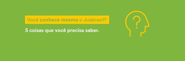 Você conhece mesmo o Jusbrasil?