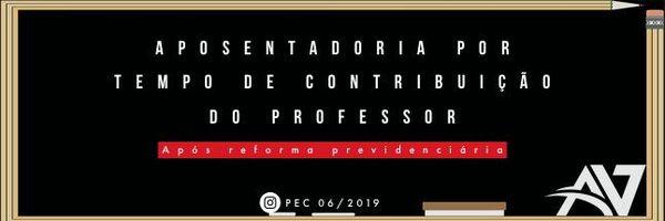 Aposentadoria por Tempo de Contribuição do Professor - Reforma Previdenciária