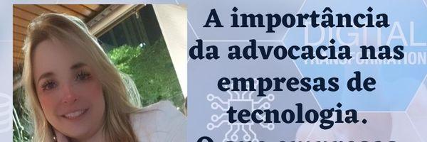 A importância da advocacia nas empresas de tecnologia -