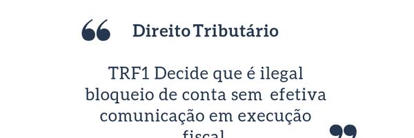 TRF1 Decide que é ilegal bloqueio em conta sem prévia comunicação