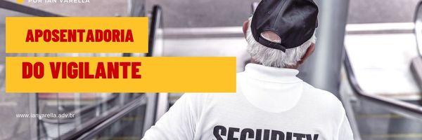 STJ reconhece aposentadoria especial para vigilantes armado ou não