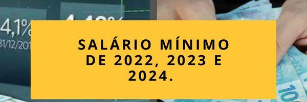 Salário mínimo de 2022, 2023 e 2024.