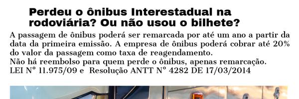 Perdeu o ônibus Interestadual na rodoviária? Ou não usou o bilhete?