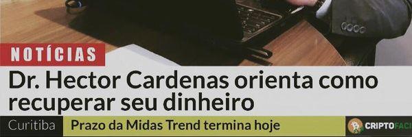 Prazo da Midas Trend terminou e não houve pagamento; Advogado, Dr. Hector Cardenas, dá dicas para recuperar o dinheiro