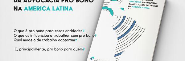 Papel das entidades pro bono na expansão da advocacia pro bono na América Latina