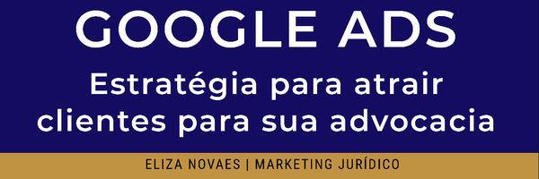 Google ADS: estratégia para atrair clientes para sua advocacia