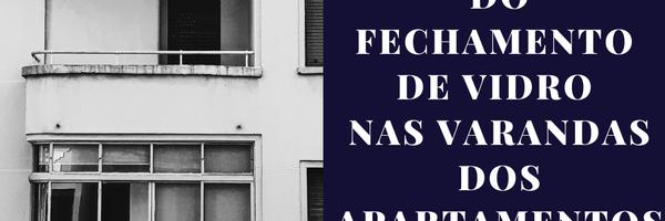 O problema do fechamento de vidro nas varandas dos apartamentos