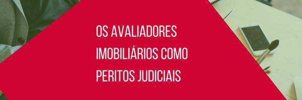O papel dos avaliadores imobiliários como peritos judiciais